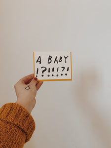 A BABY ??!? CARD