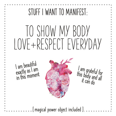Stuff I Want To Manifest : To Show My Body Love + Respect Every Day
