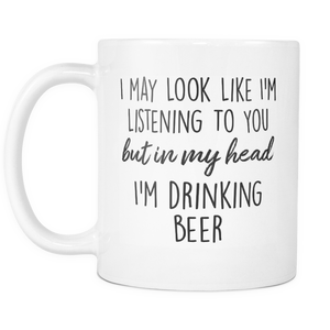 In My Head I'm Drinking Beer Mug