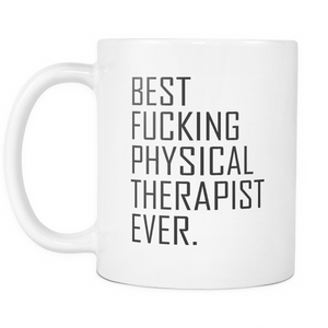 Best Fucking Physical Therapist Ever Coffee Mug