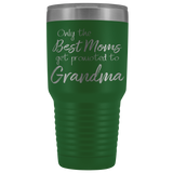 Only The Best Moms Get Promoted To Grandma Travel Mug