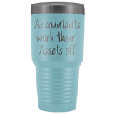 Accountants work their Assets off Travel Mug
