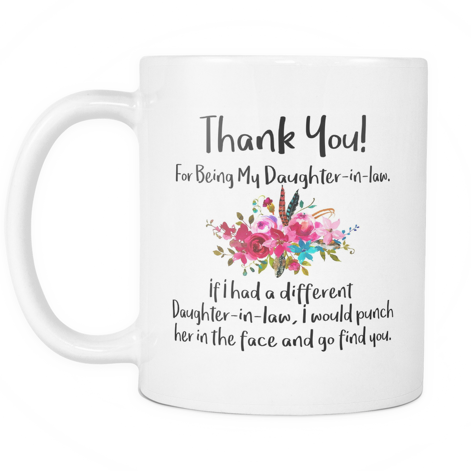 Thank You For Being My Daughter In Law Coffee Mug