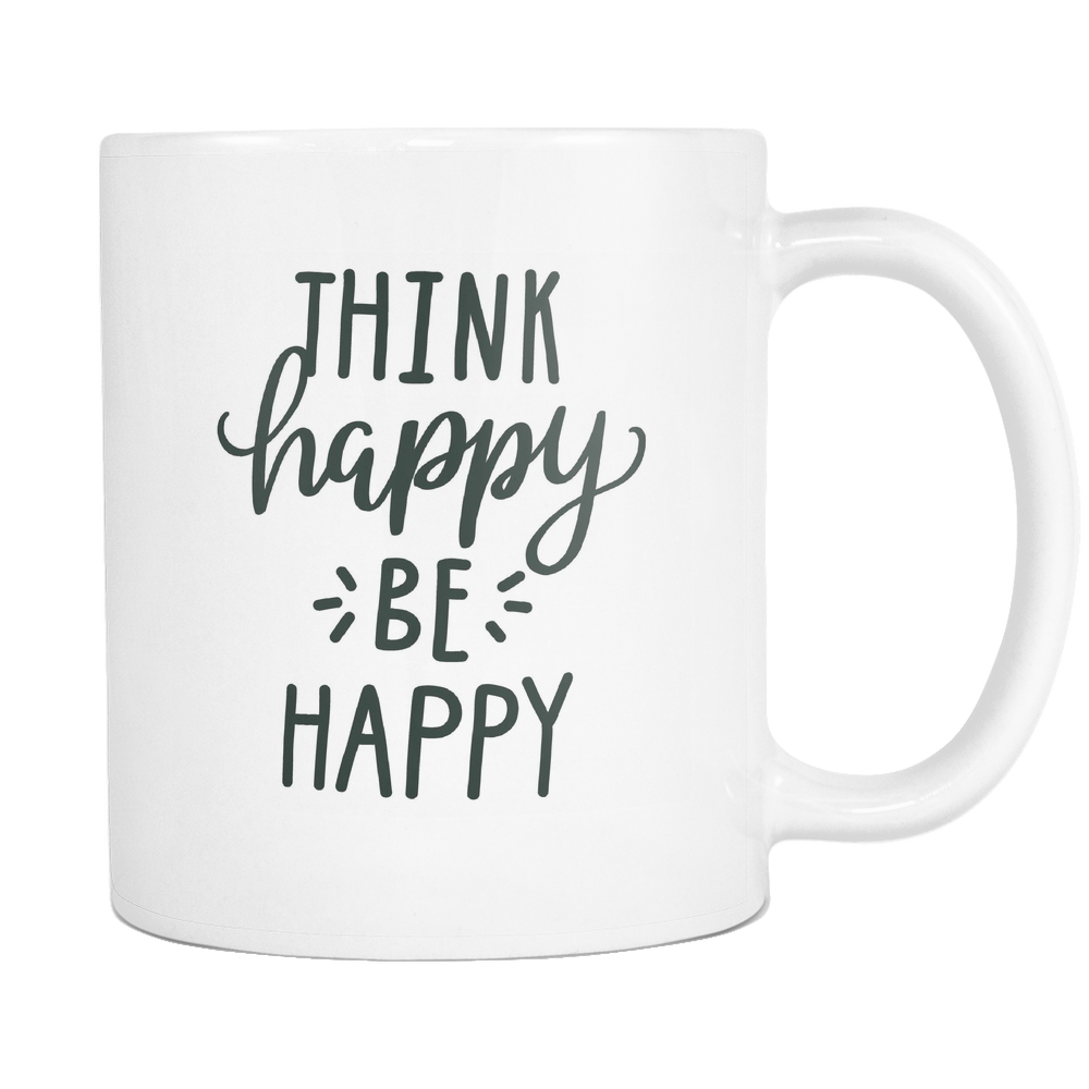 Think Happy Be Happy Coffee Mug