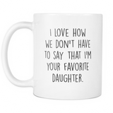 Favorite Daughter Coffee Mug