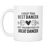 Best to Great Dancer Coffee Mug