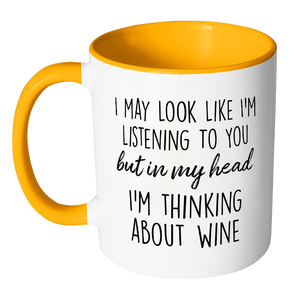 In My Head Im Thinking About Wine Accent Mug