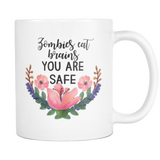 Zombies Eat Brains You are safe flower mug