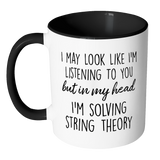 In My Head I'm Solving String Theory Accent Mug