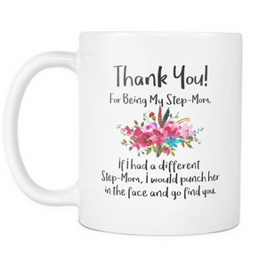 Thank You For Being My Step Mom Coffee Mug