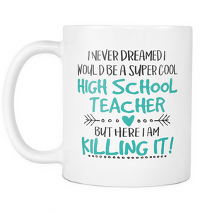 Super Cool High School Teacher Coffee Mugs