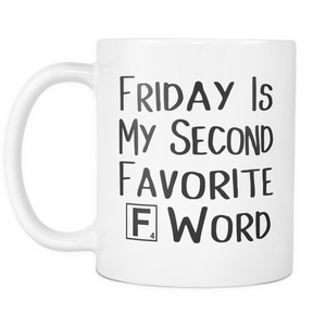 Friday Is My Second Favorite F Word Coffee Mug