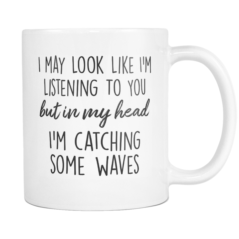 In My Head I'm Catching Some Waves Mug