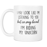 In My Head I'm Riding My Unicorn Mug