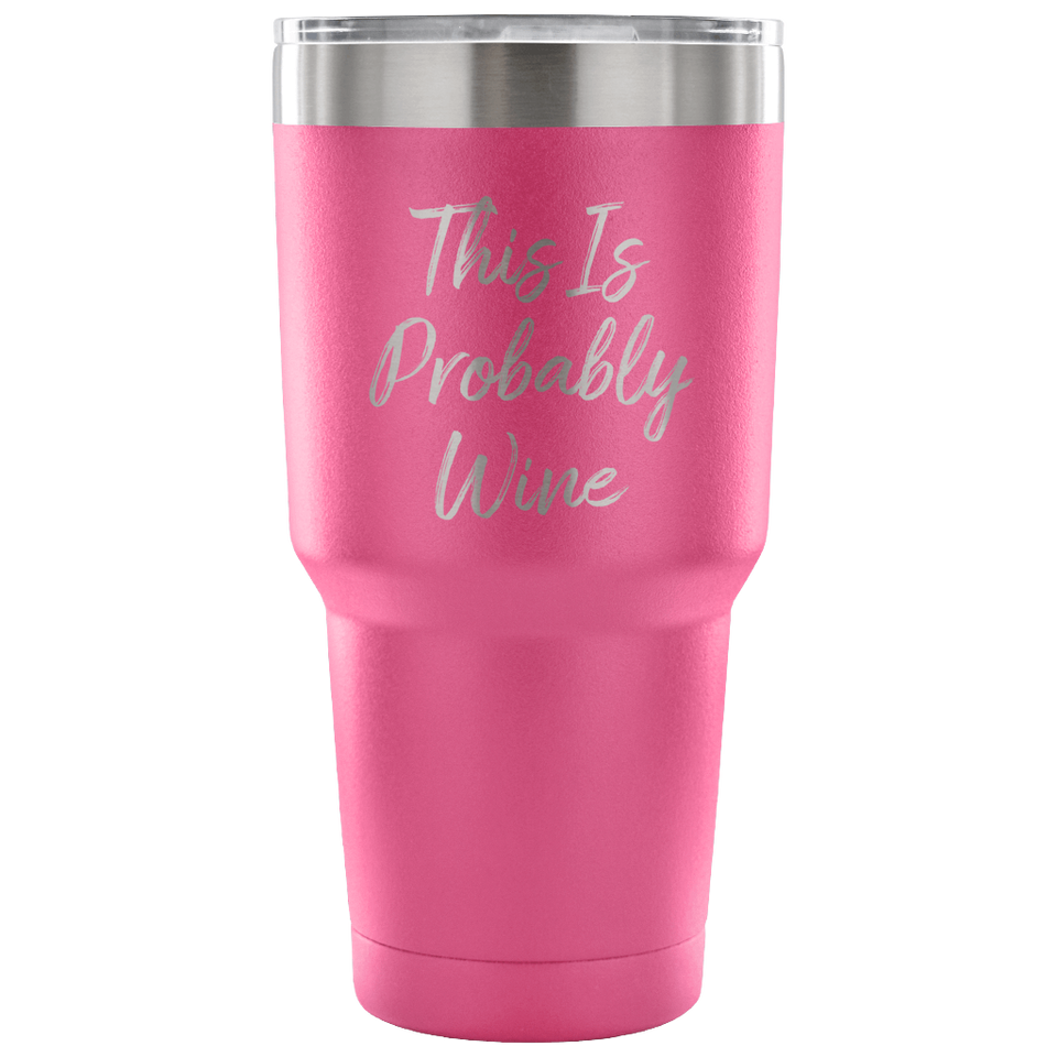 This Is Probably Wine Travel Mug
