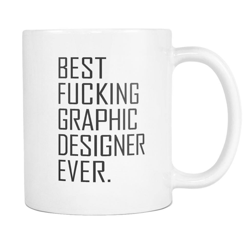 Best Fucking Graphic Designer Coffee Mug