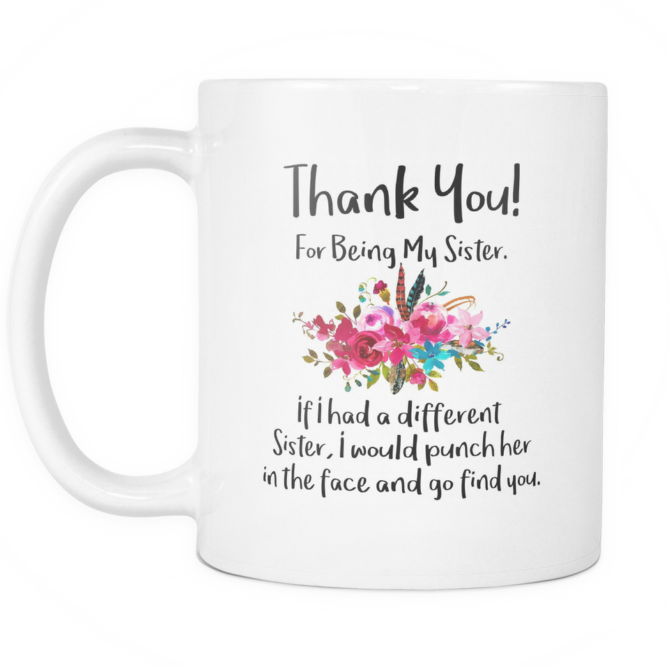 Thank You For Being My Sister Coffee Mug