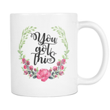 You Got This Coffee Mug