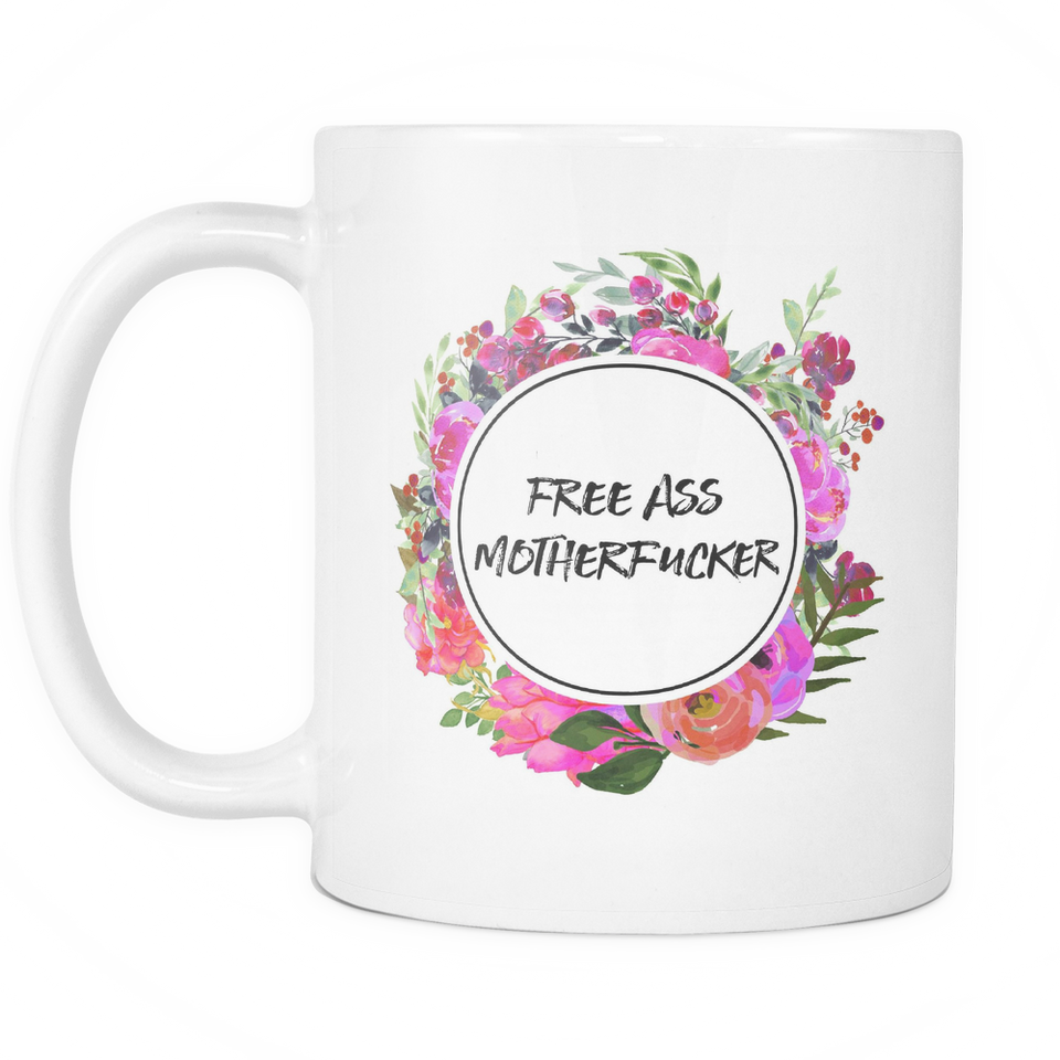 Free Ass Motherfucker - Funny Coffee Mug