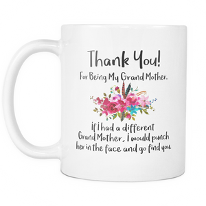 Thank You For Being My Grand Mother Mug