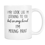 In My Head I'm Mixing Paint Mug