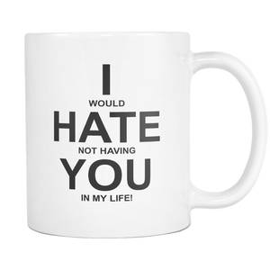 I Hate You Coffee Mug