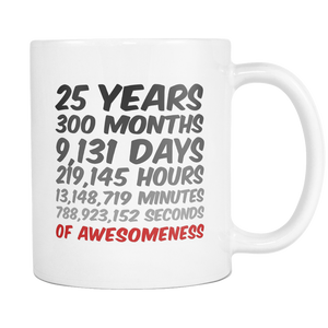 25 Years of Awesomeness Birthday or Anniversary Coffee Mug