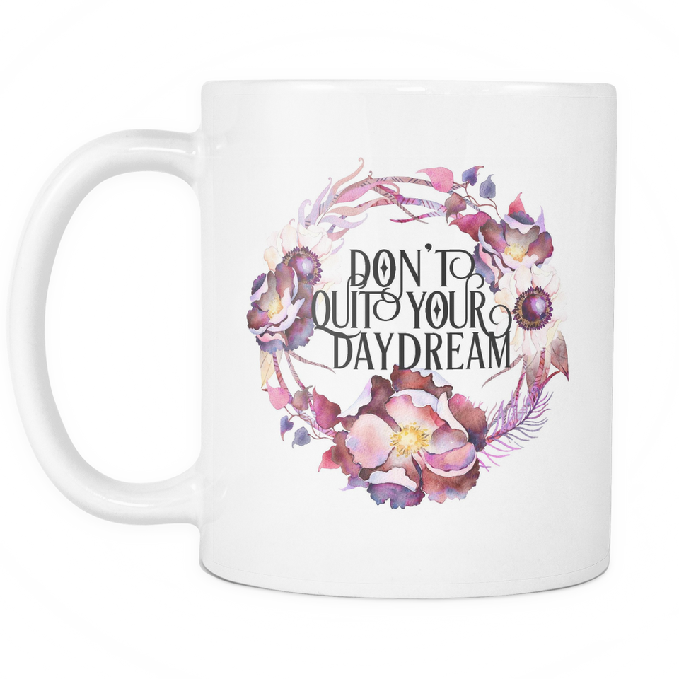 Don't Quit your Daydream Coffee Mug