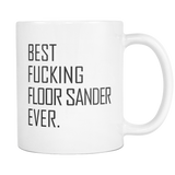 Best Fucking Floor Sander Ever Coffee Mug