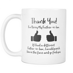 Thank You For Being My Father In Law Coffee Mug