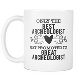 Best to Great Archaeologist Coffee Mug