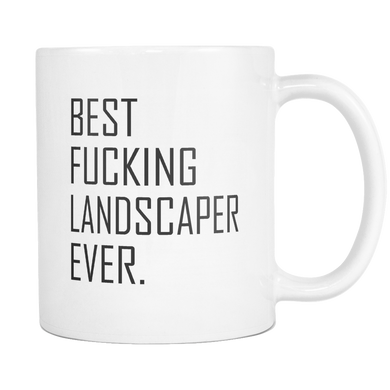 Best Fucking Landscaper Ever Coffee Mug