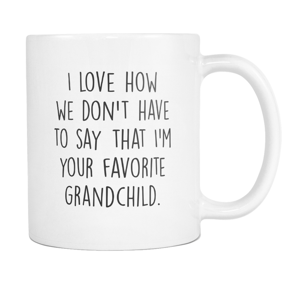 Im Your Favorite Grandchild Coffee Mug