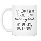 In My Head I'm Judging Your Outfit Mug