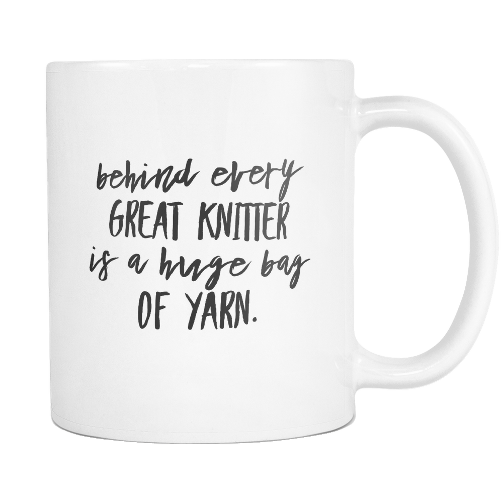 Behind Every Great Knitter Coffee Mug