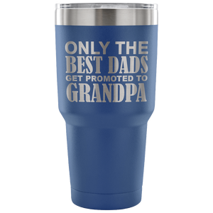 Only The Best Dads get Promoted To Grandpa Travel Mug