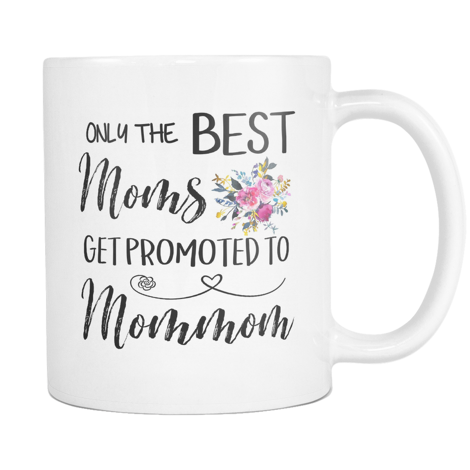 Best Moms to Great Mommom Coffee Mug