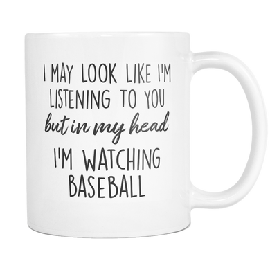 In My Head I'm Watching Baseball Mug
