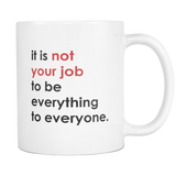 Not Your Job Coffee Mug