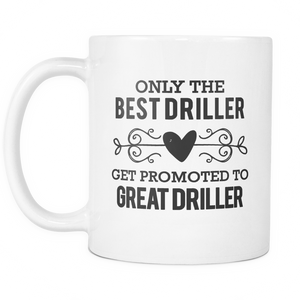 Best to Great Driller Coffee Mug