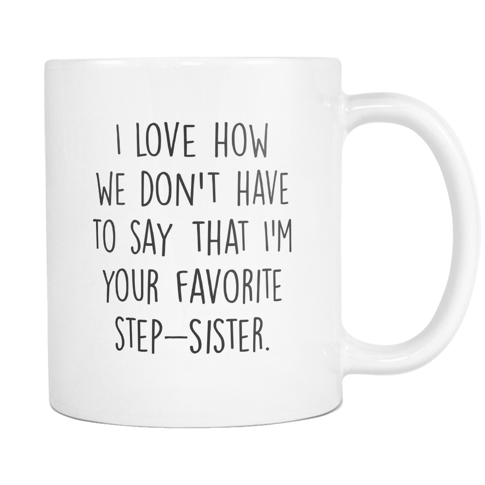 Favorite Stepsister Coffee Mug