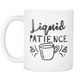 Liquid Patience Coffee Mug