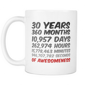 30 Years Of Awesomeness Mug Great Birthday or Anniversary Gift