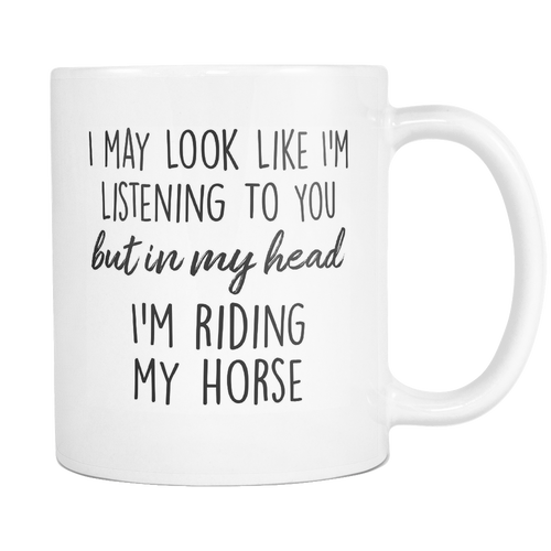 In My Head I'm Riding My Horse Mug
