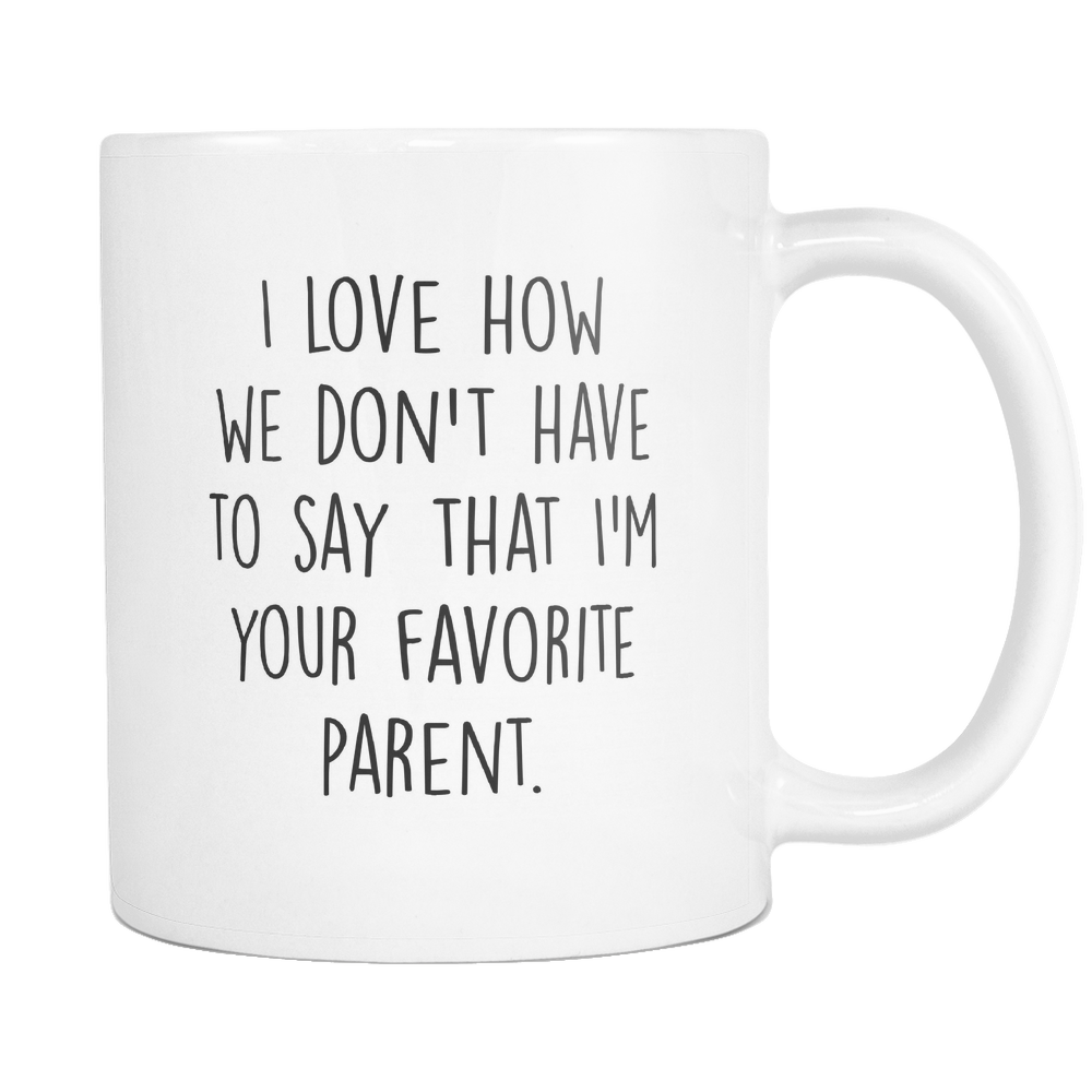 Your Favorite Parent Coffee Mug