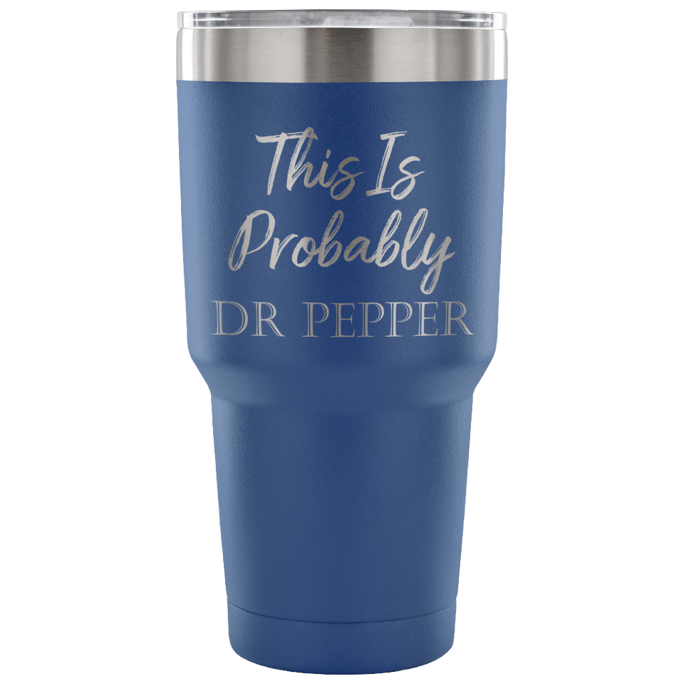 This is probably Dr pepper Tumbler
