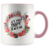 It's Okay Not To do it All Accent Mug