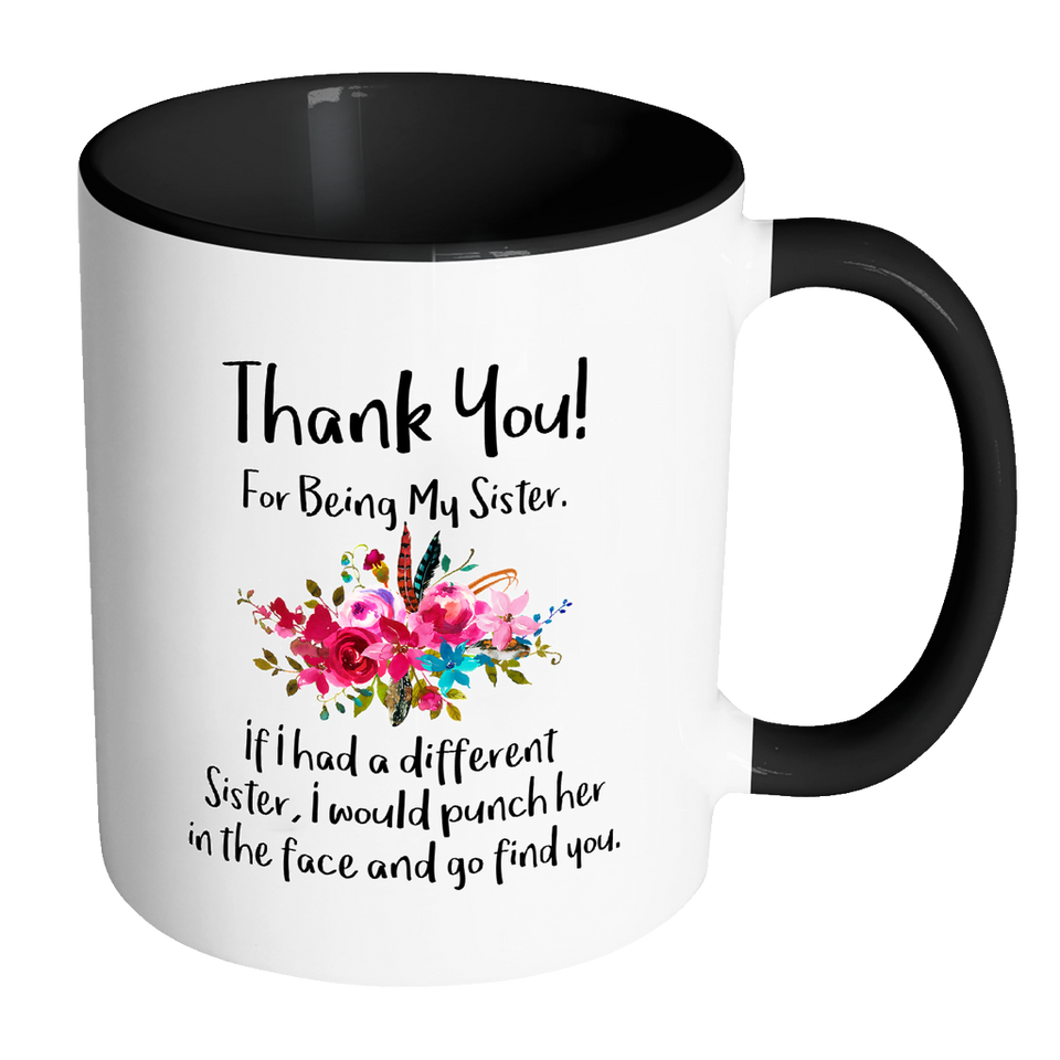 Thank You For Being My Sister Accent Mug