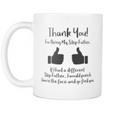 Thank you for being my Step Father Coffee Mug