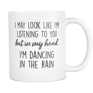 In My Head I'm Dancing In The Rain Mug